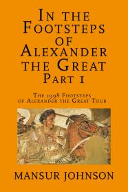 In the Footsteps of Alexander the Great, Part 1